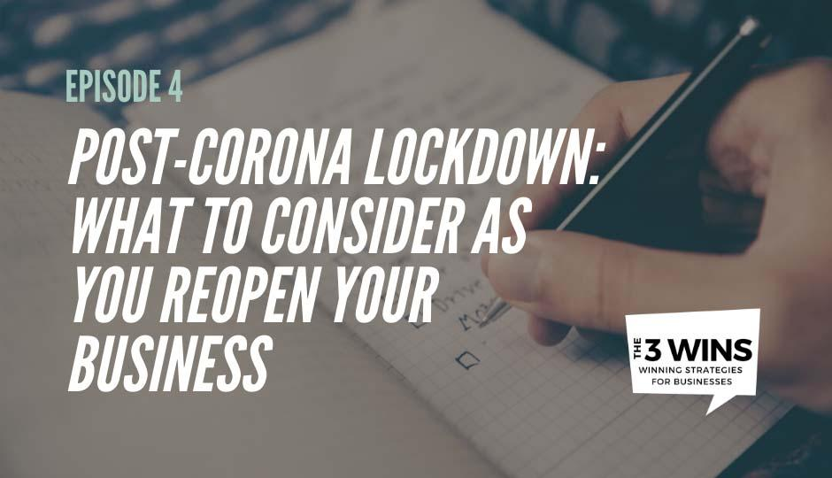 Post-Corona Lockdown: What to Consider as You Reopen Your Business