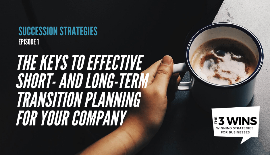 Succession Strategies: The Keys to Effective Short- and Long-Term Transition Planning for Your Company