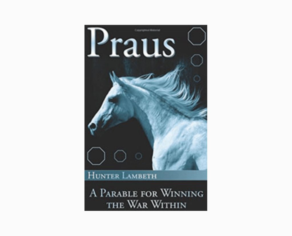 Praus: A Parable for Winning the War Within